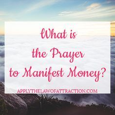 Learn two prayers for manifesting money, even if you need a prayer to manifest money for an emergency. It's easy to pray for money. Find out...