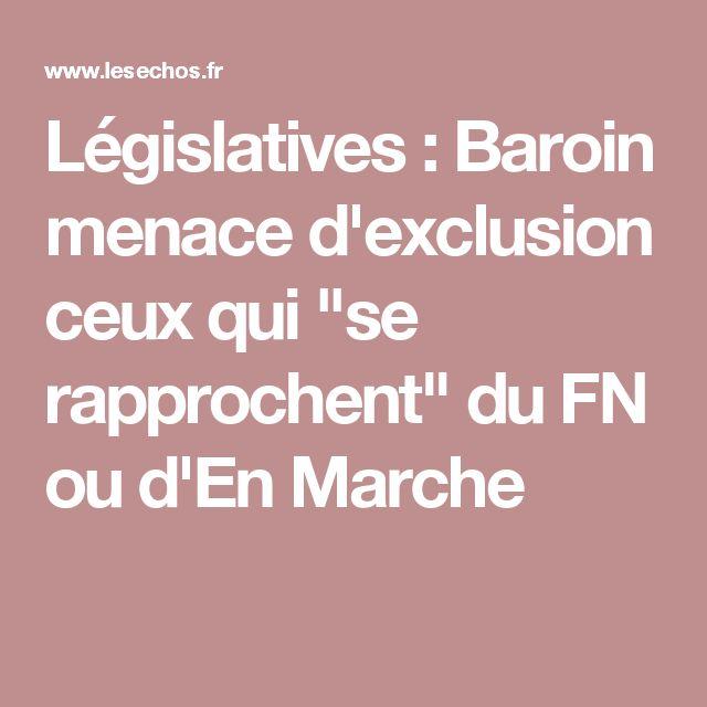 """Législatives: Baroin menace d'exclusion ceux qui """"se rapprochent"""" du FN ou d'En Marche"""