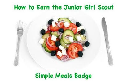How to Earn the Girl Scout Junior Simple Meals badge-complete meeting plans and meal ideas.