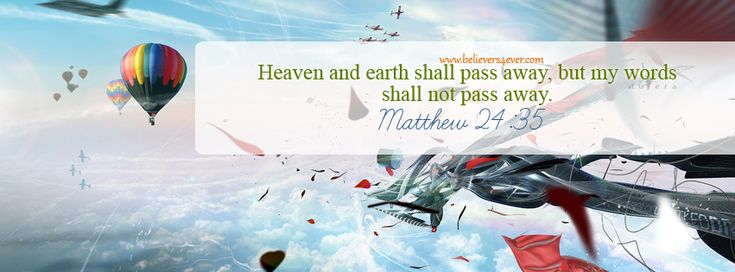 #Heaven and earth shall pass away, but my words shall not pass away. Facebook timeline #cover photo, Free #Christian facebook timeline cover photo, Christian Facebook #graphics, Christian facebook cover photo, Christian facebook timeline image, Christian cover photo, #bible verse facebook #banners, facebook banners, banners for facebook, Christian profile banners