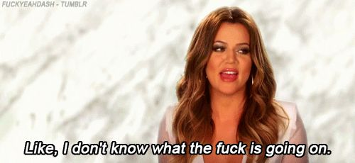 When you wear sweatpants and no makeup and get hit on. | 24 Khloe Kardashian Reactions To Get You Through Life