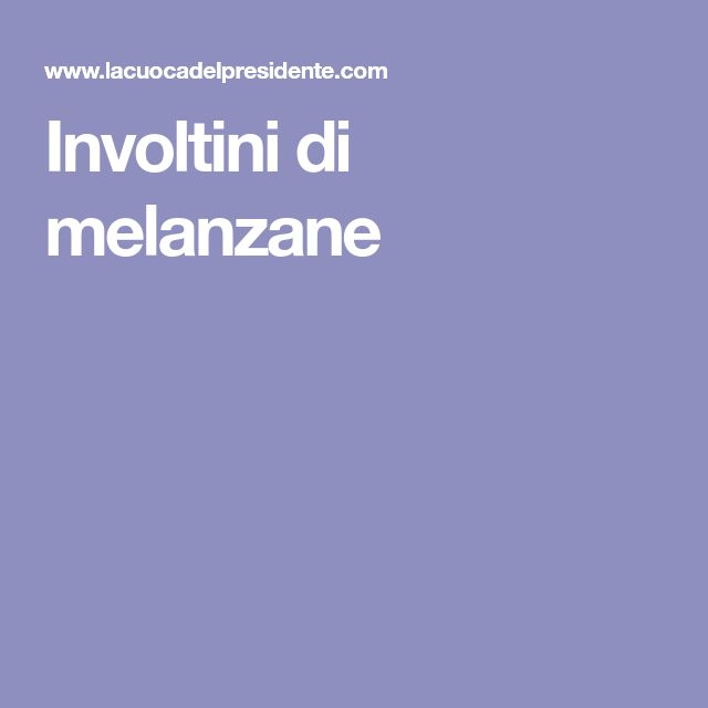 Die besten 25+ Involtini Ideen auf Pinterest Zucchini fritti - original italienische k che