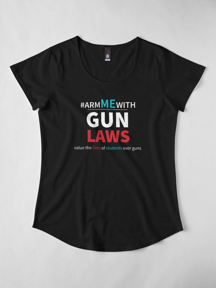 """Arm Me With (#armmewith) Common Sense Gun Laws "" Women's Premium T-Shirt by LisaLiza | Redbubble.  #armmewith #guncontrol #armedteachers #marchforlives #jointhemovement   #trump #guncontrol #antigun #gunprotest #safeschool  #gunlaws  #trending    #commonsense #books #resources #funds #mentalhealthservices  #teachersprotest #protest   #trendingtopics  #nra #gunviolence #marchforourlives #stopgunviolence #shirt #redbubble"