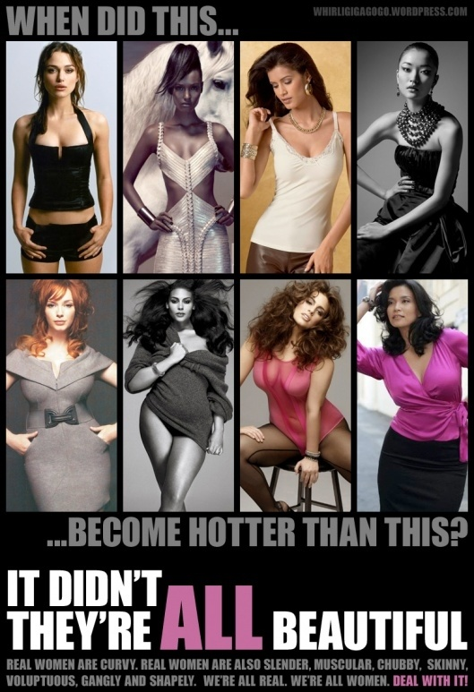We're all real women. Some people are naturally skinny some are curvy. That's just how we were made.
