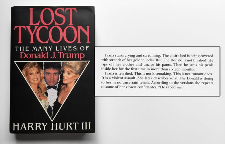 During Donald Trump's 1992 divorce proceedings, his wife provided a deposition that detailed an upsetting, ugly sexual assault. The episode was recounted in Lost Tycoon, a gossipy biography that's now out of print—but you can read it right here.