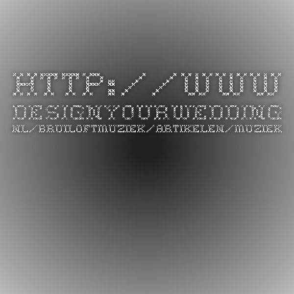 http://www.designyourwedding.nl/bruiloftmuziek/artikelen/muziek-trouwceremonie#prettyPhoto