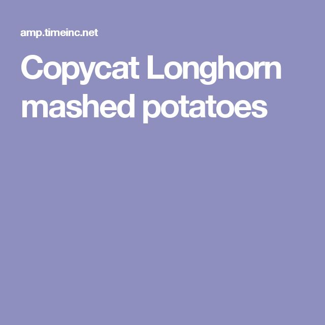 Copycat Longhorn mashed potatoes