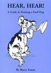 Hear, Hear! Guide to training deaf dogs.  With an emphasis on puppies.