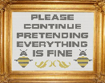 Fuldesign cross stitch embroidery pattern Please continue pretending everything is fine