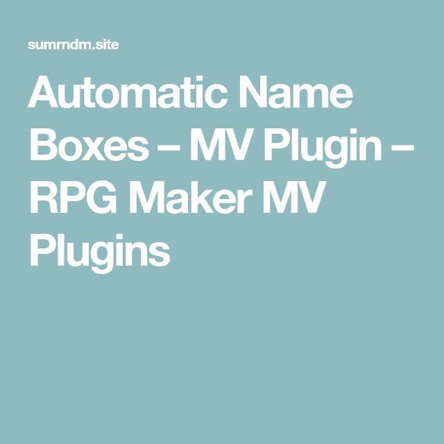 Automatic Name Boxes – MV Plugin – RPG Maker MV Plugins