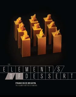 New! The Elements of Dessert I Chef Francisco Migoya I The Culinary Institute of America
