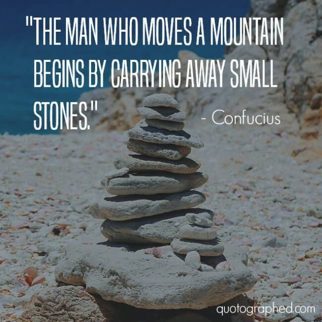 "how to start a online business, how to start a small business step by step, best business to start - Quotes about Motivation - ""The man who moves a mountain begins by carrying away small stones."" - Confucius Related Topics: Work, Perserverance #business #entrepreneur"
