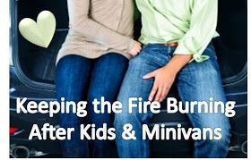 Keeping the fire burning after kids & minivans      article on marriage - hot summer nights