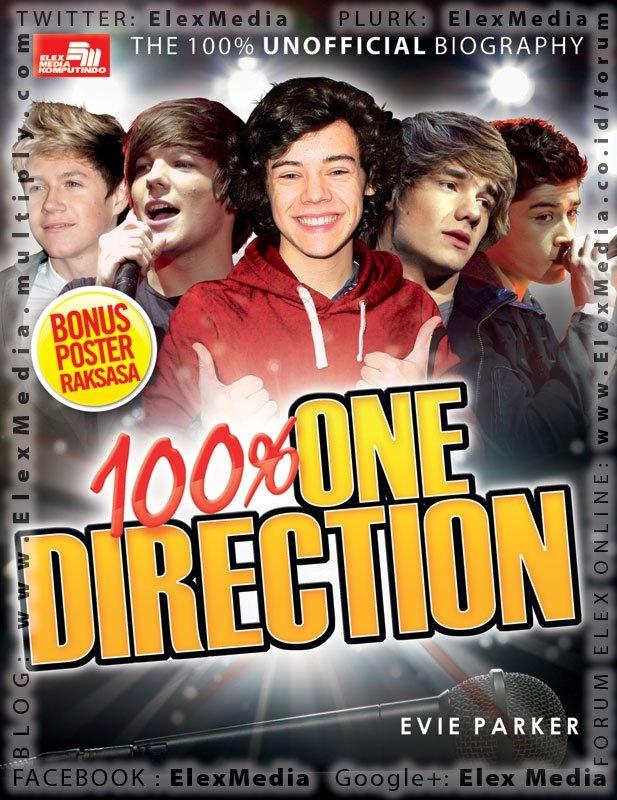 THE 100% UNOFFICIAL BIOGRAPHY 100% ONE DIRECTION     One Direction, boy band baru yang hot dan yang meroket menjadi bintang. Kalian yang mengaku penggemar patut membaca buku ini! Harry, Louis, Liam, Zayn, dan Niall adalah lima cowok cakep yang mencuri hati kita.     Disajikan bertabur foto, fakta, dan gosip 1D, buku ini akan membawa kita menyusuri perjalanan kehidupan, pemikiran, dan liku-liku dunia pop yang gila menuju One Direction!    100% ONE DIRECTION Harga: Rp. 50.000 Terbit: 10-Aug-12
