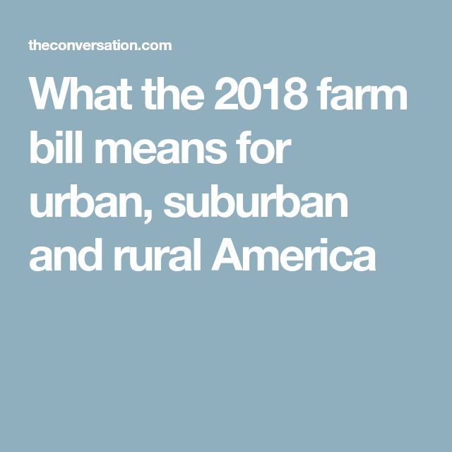 What the 2018 farm bill means for urban, suburban and rural America
