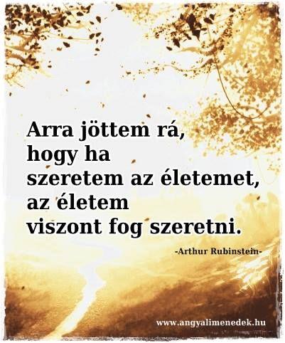 Arthur Rubinstein gondolata az élet szeretetéről. A kép forrása: Angyali Menedék # Facebook