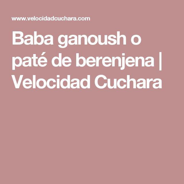 Baba ganoush o paté de berenjena | Velocidad Cuchara