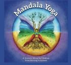 Mandala Yoga - A Journey Along the Chakras: From Rooting to Growth New