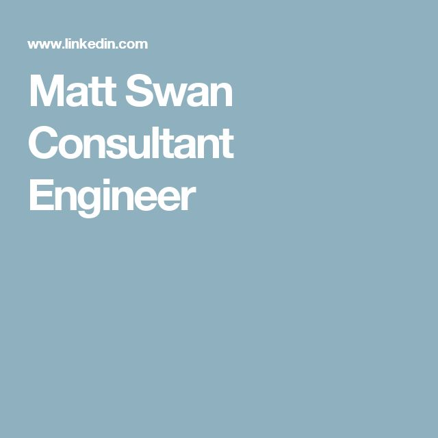 Matt Swan Consultant Engineer