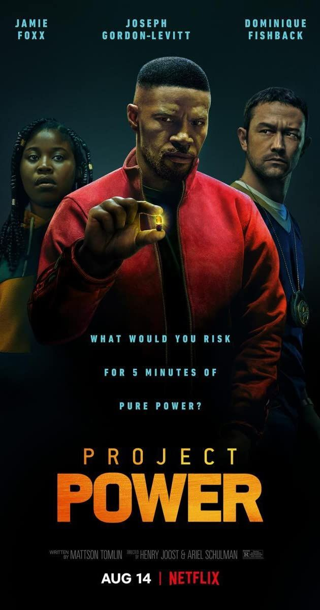 Project Power 2020 Action Crime Sci Fi Thriller When A Pill That Gives Its Users Unpredictable Superpowers For Best Movie Posters 2020 Movies Movie Posters