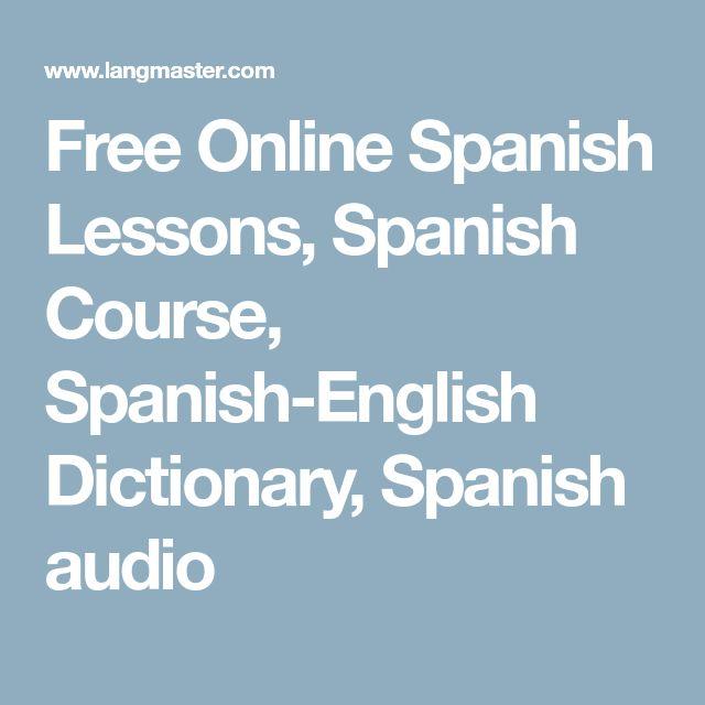 Free Online Spanish Lessons, Spanish Course, Spanish-English Dictionary, Spanish audio