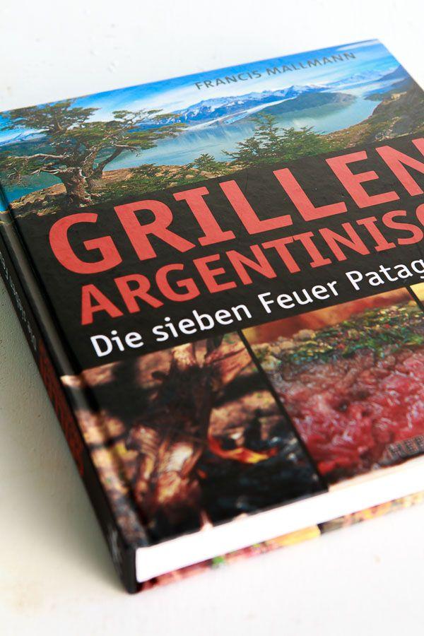 """""""Grillen Argentinisch"""" von Francis Mallmann [Rezension]"""