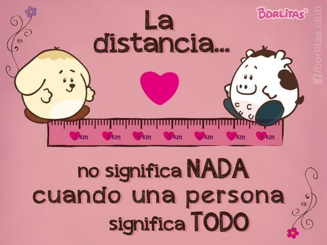la distancia..no significa nada cuando una persona significa todo