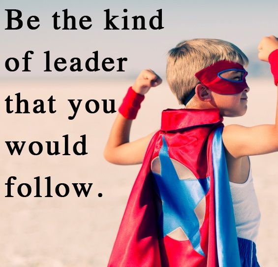 "In your life, you will meet a lot leaders and not all of them are same. Analyze each of them and be the kind of leader you would follow. There are so many different types of leaders. Not all of them are good. Most misleading concept regarding to being a ""leader"" is do everything by yourself. Empower the others and watch them grow. (This reminds me a lot of my mother. This is definitely something she would say to me)"