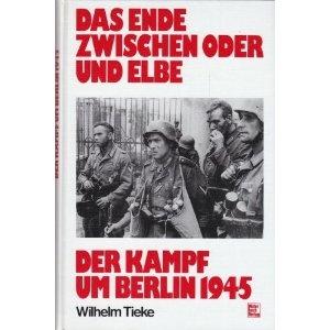 Das Ende zwischen Oder und Elbe. Der Kampf um Berlin 1945