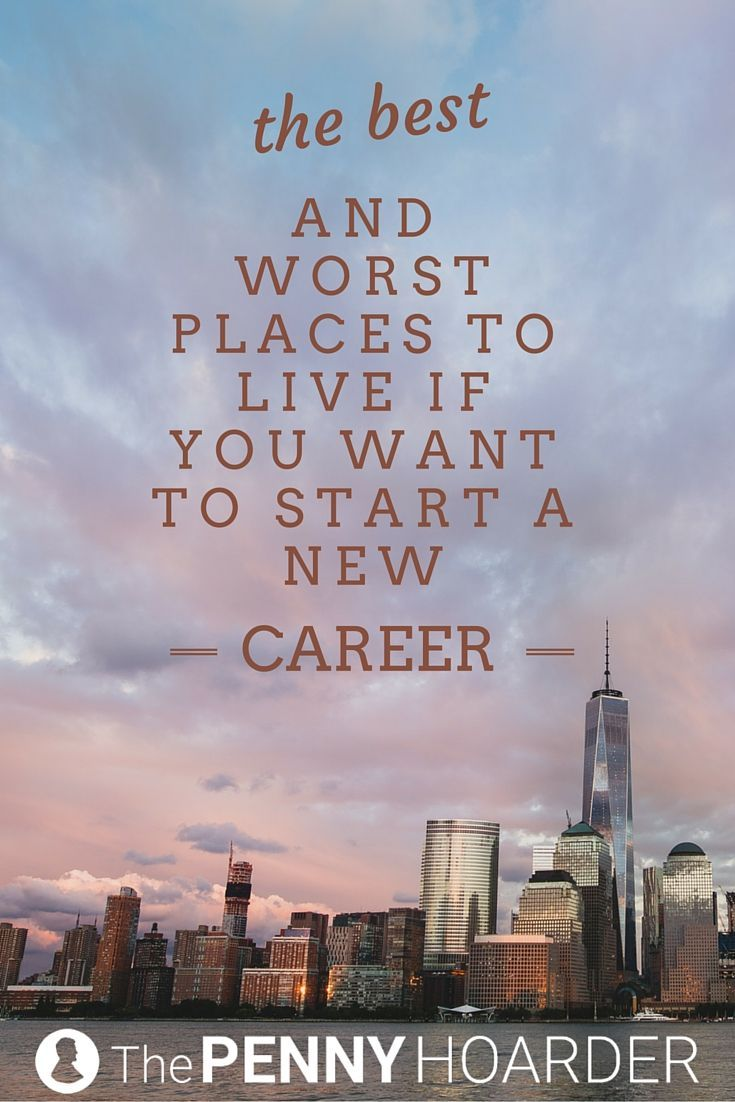 best ideas about new career career ideas resume the best and worst places to live if you want to start a new career