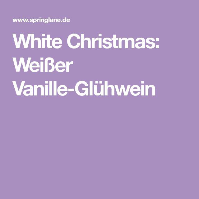 White Christmas: Weißer Vanille-Glühwein