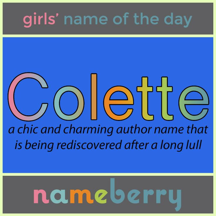 Dylan McDermott and Constance Zimmer both used this French name for their daughters. https://nameberry.com/babyname/Colette