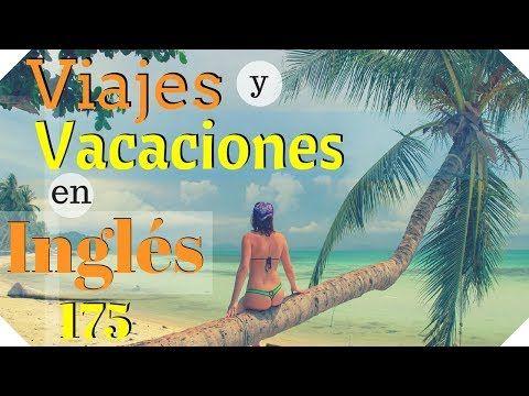 Aprende 175 Frases En Inglés Viajes y Vacaciones en Inglés✈️ ⛱️ - YouTube