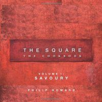 The Square Cookbook: Volume 1: Savoury, 150 in-depth Recipes by Phil Howard, AZW3, 1906650594, cookingebooks.info
