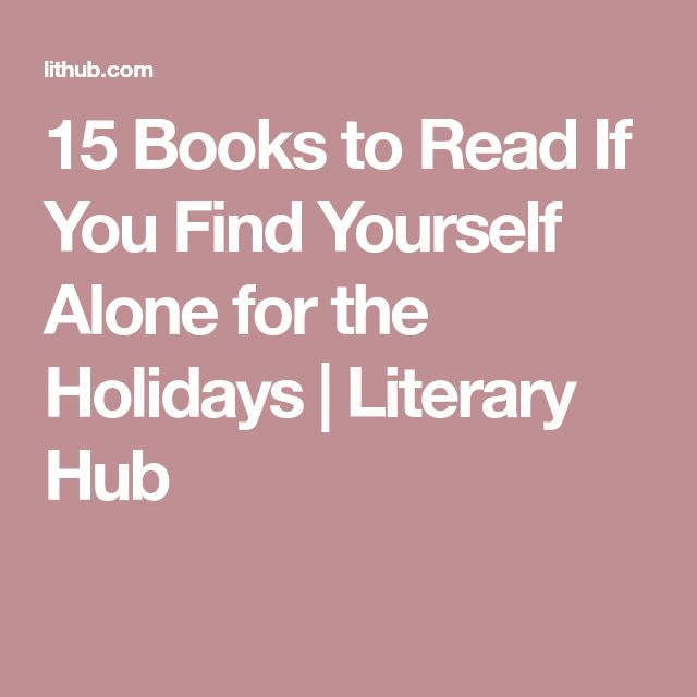 29 best books images on pinterest 15 books to read if you find yourself alone for the holidays literary hub fandeluxe Choice Image
