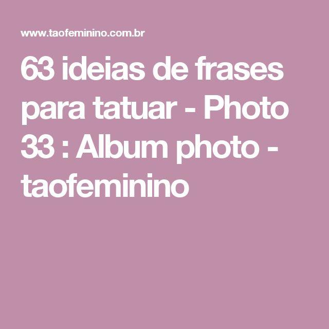 63 ideias de frases para tatuar - Photo 33 : Album photo - taofeminino