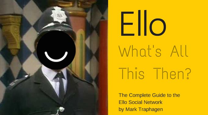 Complete Guide to the Ello Social Network - Read it FREE!