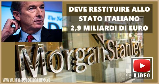 FragoleMature.it: Morgan Stanley deve restituire allo stato Italiano...