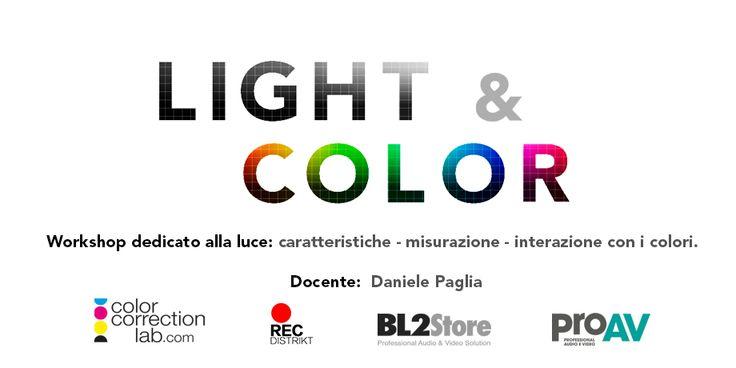 Light & Color Workshop a Milano (19 dicembre 2017) dedicato alla luce: caratteristiche - misurazione - interazione con i colori. Docente: Daniele Paglia