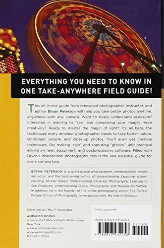 Bryan Peterson's Understanding Photography Field Guide: How to Shoot Great Photographs with Any Came