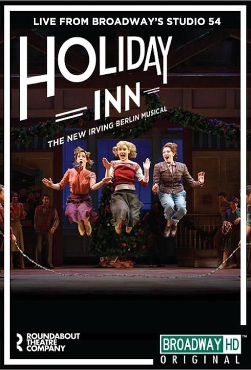 Watch Holiday Inn, the New Irving Berlin Musical: Live (2017) Full Movie Online Free