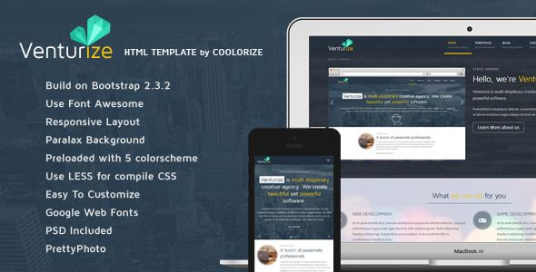 Venturize - Bootstrap Responsive HTML Template   http://themeforest.net/item/venturize-bootstrap-responsive-html-template/5318072?ref=damiamio         Venturize is a highly customizable Responsive HTML Template. You can use this theme  for company profile, Showcase, to promote good product (Apps) or almost any other kind of website  Features     Build on Bootstrap (2.3.2)    Use Font Awesome for icons    Fully Responsive Layout    12 Columns Grid    Preloaded with 5 Colorsheme (Midnight…