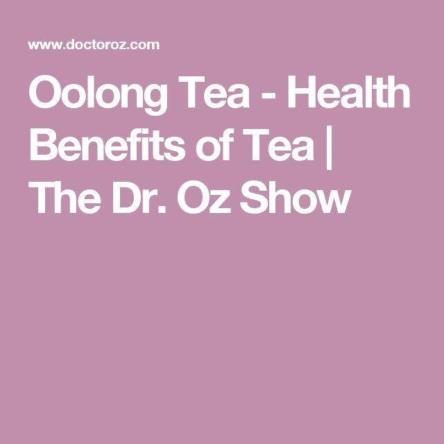 Oolong Tea - Health Benefits of Tea | The Dr. Oz Show