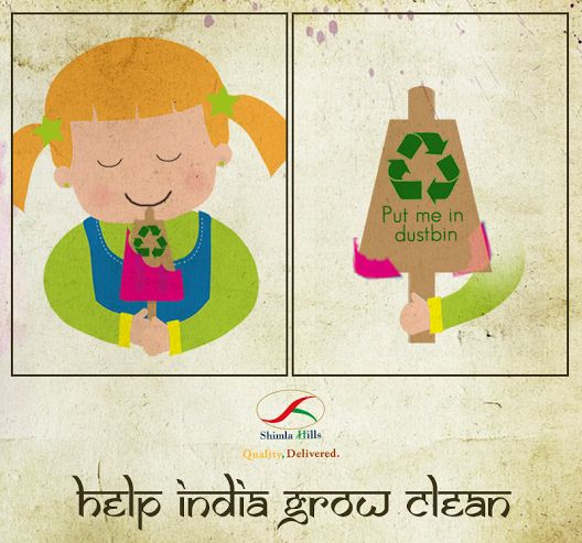 Clean India, Healthy India.  We never keep our homes in a mess then why keep our nation untidy? By keeping our surrounding clean, we not only encourage a healthy environment but also support a sustainable future.  A clean place is a synonym of good health. We have already pledged to throw the garbage in dustbins and keep our city as well as our country clean. Have you?