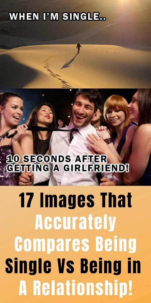 17 Images That Accurately Compares Being Single Vs Being In A Relationship Funny Relationship Amazing Stories Relationship