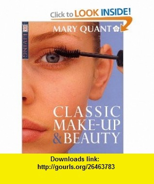 Classic Makeup and Beauty (DK Living) (9780789432940) Mary Quant , ISBN-10: 0789432943  , ISBN-13: 978-0789432940 ,  , tutorials , pdf , ebook , torrent , downloads , rapidshare , filesonic , hotfile , megaupload , fileserve