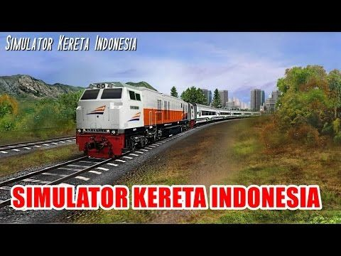 Indonesian Train Simulator - Simulator Kereta Indonesia
