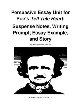 persuasive essay on the tell tale heart Starting an essay on edgar allan poe's the tell-tale heart organize your thoughts and more at our handy-dandy shmoop writing lab.