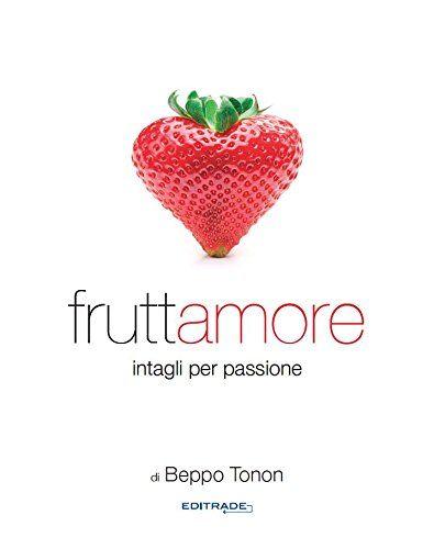 """FRUTTAMORE;OFFERTA: Acquistando questo libro avrete IN OMAGGIO il libro """"TRILOGY"""" (ricette di pasticceria) di R.Rinaldini di Beppo Tonon http://www.amazon.it/dp/B00OFUHT8W/ref=cm_sw_r_pi_dp_WAnlvb0YBX5W7"""