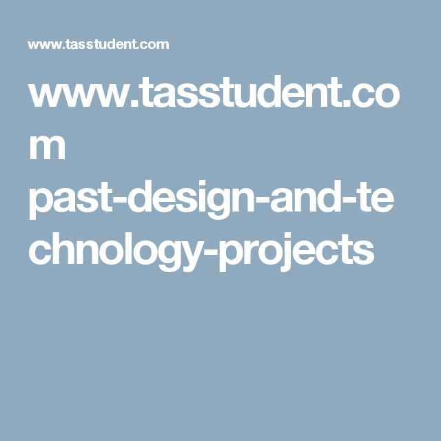 www.tasstudent.com past-design-and-technology-projects This resource provides an excellent example for users into the world of Design and Technology examples. Valuable resources for Years 3 to 4 and Years 5 to 6 within the Australian Curriculum.